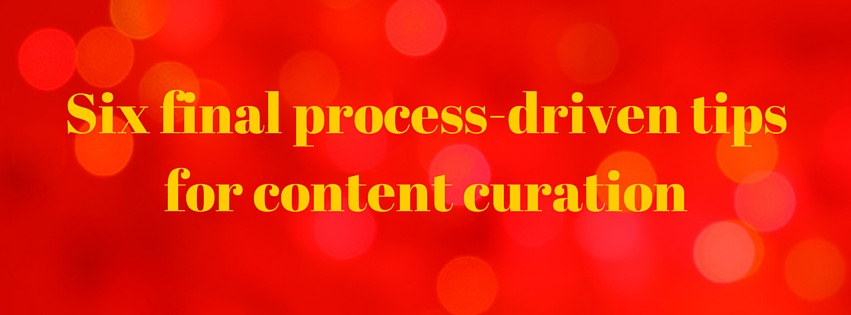 Content curation is all about having a good process.