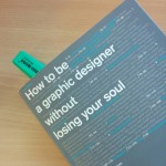 How to be a Graphic Designer Without Losing Your Soul book in Glasgow PR consultancy Zude PR's blog post.